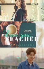 (C) Love You, Teacher || 지효 • 한빈 by touch_name