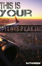 This Is Your Captain Pilot Speaking(Slow Update) by Author902