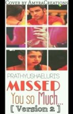 MaNan SS MISSED U SO MUCH VERSION 2 (COMPLETED) by PrathyushaEluri