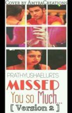 MaNan SS MISSED U SO MUCH VERSION 2 (COMPLETED) by PrathyushaEluri