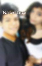 Naked Love by AdindaRiskafebyana