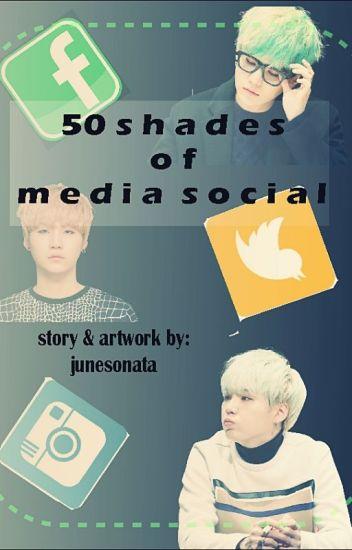 50 shades of media social [Suga]