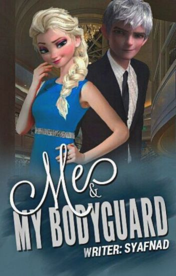Me & My Bodyguard | Jelsa (ON HOLD)
