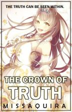 THE CROWN OF TRUTH [2016] by MissAquira