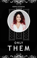 Only Them » styles [book five] by HopelessNina
