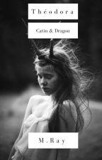 Théodora, catin & dragons by MonsieurRay