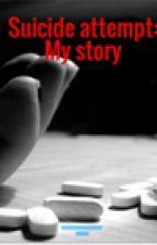 Suicide attempt: My story by AnnieBell201302