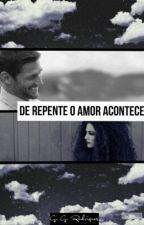 De repente o amor acontece... by leelapa
