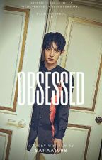 OBSESSED••PARK CHANYEOL(#Wattys2016) by saraa1998