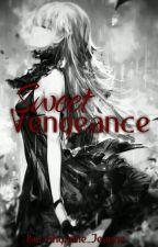 Sweet Vengeance (Akatsuki Fanfiction) by Shyanne_Jeanne