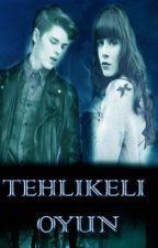 TEHLİKELİ  OYUN by furkankor23