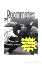 Roommates (Short Stories) by CamBoyceFanfics