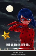 Miraculous Heroes by Echocide