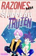 Razones para shippear Truten by LadyTruten