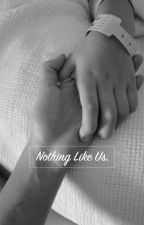 Nothing Like Us / One Shot / Vhope. by vvelen
