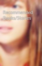 Recommended Books/Stories by aoshiromomoiro