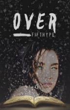Over by FifthHype