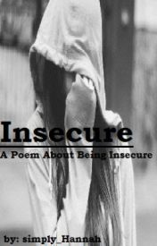 Insecure by simply_Hannah