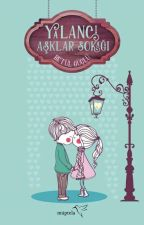 Yalancı Aşklar Sokağı by visnelikapkekk