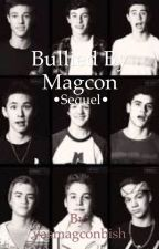 Bullied by Magcon **Sequel** by yasmagconbish