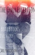 The Only Exception. (A Beau Brooks love story) by lukeschinhair