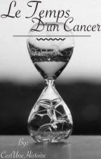 Le Temps d'un Cancer by CestUneHistoire