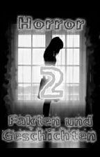 Horror Fakten und Geschichten 2 by grauesbluemchen3