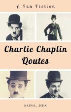 MY FAVOURITE CHARLIE CHAPLIN QUOTES by NaJwAJiBiN