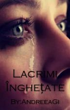 Lacrimi Înghetate by AndreeaGi
