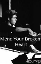 Mend Your Broken Heart (Niall Horan Fanfiction) by fallsaway