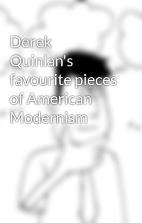 Derek Quinlan's favourite pieces of American Modernism by derekquinlan