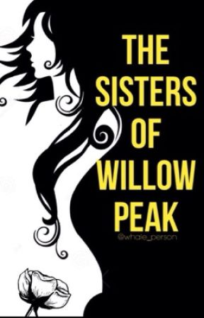 The Sisters of Willow Peak by whale_person
