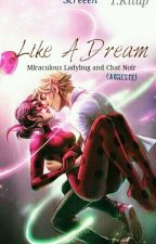 Like a Dream -Miraculous-(Kitap 1) by screeen