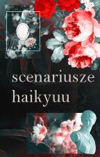 Scenariusze Haikyuuu!!! by zimowa