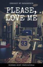 please, love me ㅐ Min Yoongi x Park Jimin by KakaSzczur