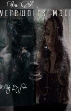 I'm a werewolfs mate. (Nl) by Finolax