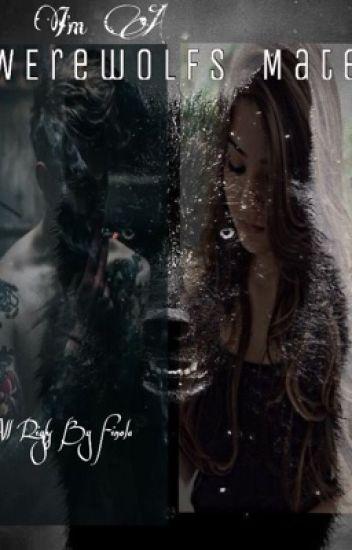 I'm a werewolfs mate. (Nl)