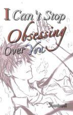 I Can't Stop Obsessing Over You (Akashi Seijurou x OC) by Tsuntsunii