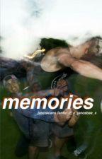 Memories •janoskians fanfic• by septernal
