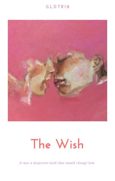 The Wish (On Hold)