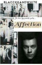 Affection |Harry Fanfiction| by blacckkandwhite