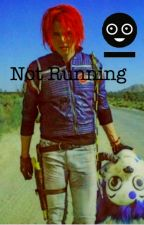 Not Running (My Chemical Romance Killjoy Fan fiction) by myaestheticromance