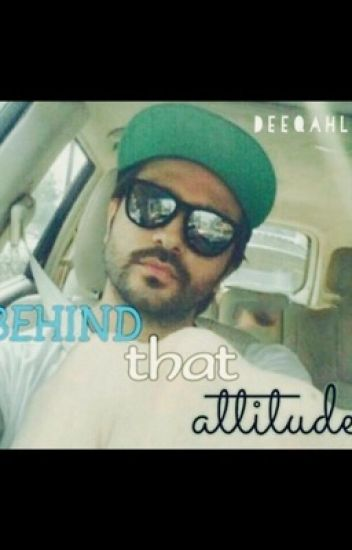 Behind that attitude.
