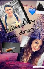 Joined by the drug by Youtubezoee