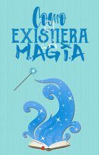 Cómo sí Existiera la Magia » HunHan by Mishansey