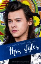 and that's how I become Mrs.STYLES by icecreambae