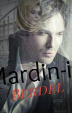 MARDİN-İ BERDEL by BuseKsem