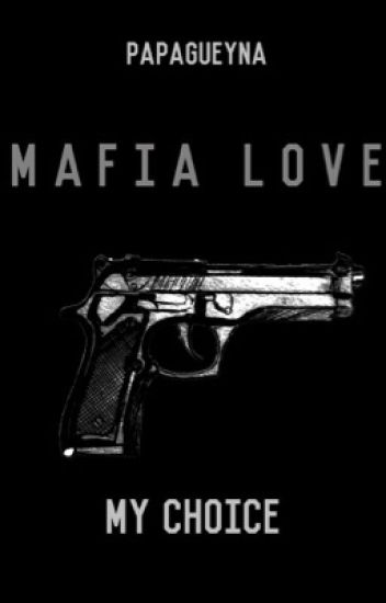 « Mafia Love : My choice » T2 [Réécriture]