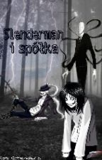 Slenderman i Spółka [ZAKOŃCZONE] by Rzekotka_