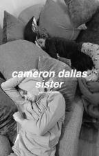 Cameron Dallas sister ( a shawn mendes fan fic) by jessilxox